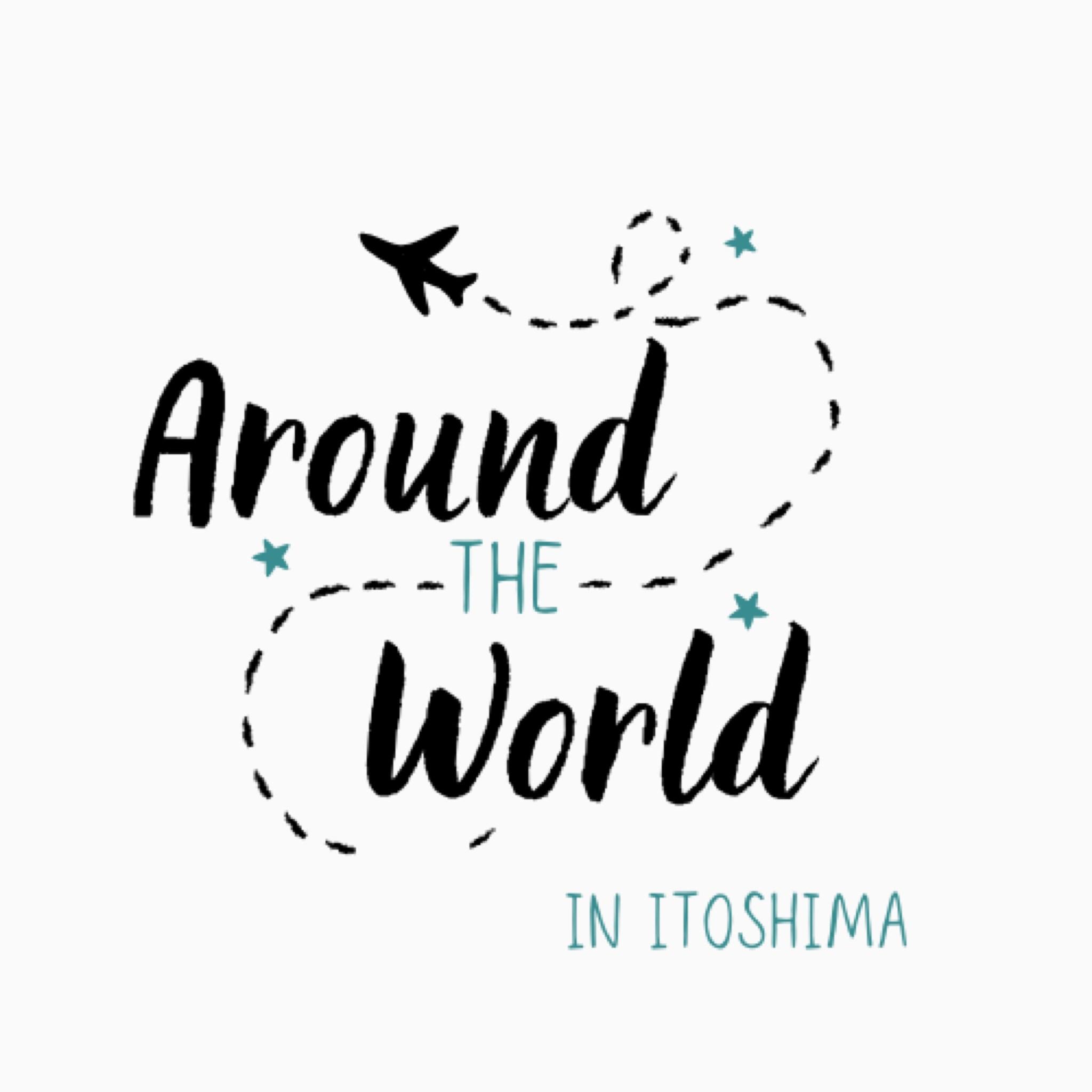 Around the world in ITOSHIMA